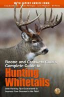 Boone and Crockett Club s Complete Guide to Hunting Whitetails