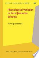 Phonological Variation in Rural Jamaican Schools