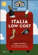 Italia low cost  Guida anticrisi per viaggiare tra le meraviglie del Belpaese