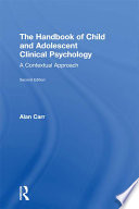 The Handbook of Child and Adolescent Clinical Psychology Child And Adolescent Clinical Psychology Incorporates Important