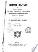 Giornale militare ossia Raccolta uffiziale delle leggi  regolamenti e disposizioni relativi al servizio e all amministrazione militare di terra e di mare