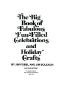 The big book of fabulous  fun filled celebrations and holiday crafts