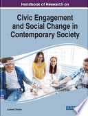 Handbook of Research on Civic Engagement and Social Change in Contemporary Society