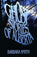 Ghost Stories of Alberta Book