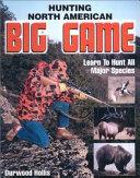 Hunting North American Big Game