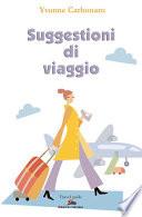 Suggestioni di viaggio  In giro per l Italia e per il mondo