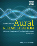 Foundations of Aural Rehabilitation: Children, Adults, and Their Family Members