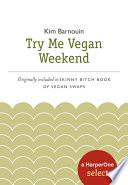 Skinny Bitch Try Me Vegan Weekend