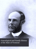 Genealogical and Family History of the State of Vermont