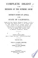 Complete Digest of the Decisions of the Supreme Court and District Courts of Appeal of the State of California