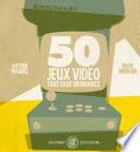 50 Jeux vidéo tout sauf ordinaires