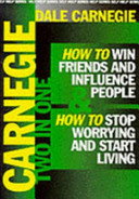 How to Win Friends and Influence People   How to Stop Worrying and Start Living
