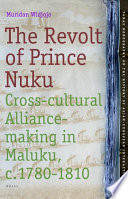 The Revolt Of Prince Nuku : of the spice islands, prince nuku of tidore...