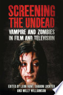 Screening the Undead Incarnations Of The Undead Are