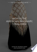 India in the American Imaginary  1780s   1880s