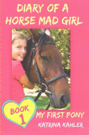 Diary Of A Horse Mad Girl My First Pony Book 1 A Perfect Horse Book For Gir