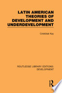 Latin American Theories of Development and Underdevelopment Systematic And Comprehensive Analysis Of