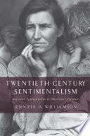 Twentieth Century Sentimentalism