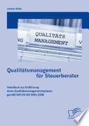 Qualitätsmanagement für Steuerberater: Handbuch zur Einführung eines Qualitätsmanagementsystems gemäß DIN EN ISO 9001:2008