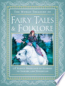 The World Treasury of Fairy Tales & Folklore Folklore Traditions