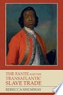 The Fante and the Transatlantic Slave Trade