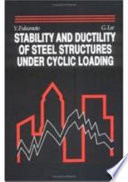 Stability And Ductility Of Steel Structures Under Cyclic Loading