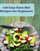 118 Easy Keto Diet Recipes For Beginners