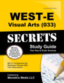 WEST E Visual Arts  033  Secrets Study Guide