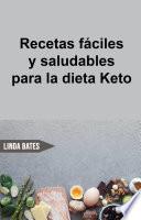 Recetas F Ciles Y Saludables Para La Dieta Keto