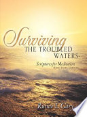 Surviving the Troubled Waters Scriptures for Meditation  King James Version