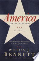 America  The Last Best Hope  Volume III