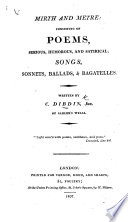 Mirth and Metre: consisting of poems, serious, humorous, and satirical: songs, sonnets, ballads, & bagatelles