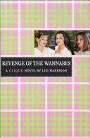 Revenge of the Wannabes  A Clique Novel