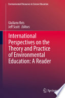 International Perspectives on the Theory and Practice of Environmental Education  A Reader