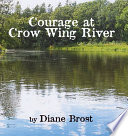 Courage at Crow Wing River Book PDF