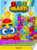 Toy Blast  Unofficial Walkthroughs Tips  Tricks    Game Secrets