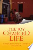 The Joy Charged Life
