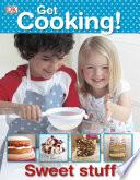 Get Cooking  Sweet Stuff