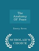 The Anatomy of Peace   Scholar s Choice Edition