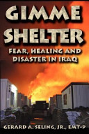 Gimme Shelter, Fear, Healing, And Disaster In Iraq : an american in iraq has not been published...