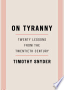 On tyranny twenty lessons from the twentieth century /