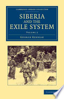 Siberia And The Exile System : 1891, of russia's brutal penal system in...