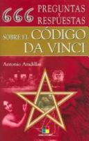 666 Preguntas Y Respuestas Sobre El Codigo Da Vinci/ 666 Questions & Answers Regarding the Da Vinci Code