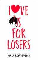 Love Is For Losers : trying to avoid the girl of your dreams.what...