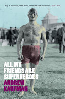 All My Friends are Superheroes by Andrew Kaufman