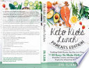 Keto Kids Lunch Parents Edition