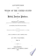 Adventures In The Wilds Of The United States And British American Provinces : ...