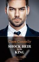 Shock Heir For The King (Mills & Boon Modern) (Secret Heirs Of Billionaires, Book 25) : ...