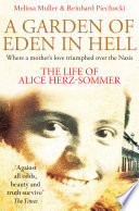 A Garden of Eden in Hell  The Life of Alice Herz Sommer