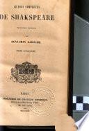 Oeuvres compl  tes de Shakspeare  Coriolan  Jules C  sar  Antoine et Cl  opatre  Songe d une nuit d   t    Timon d Ath  nes